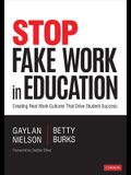 Stop Fake Work in Education: Creating Real Work Cultures That Drive Student Success