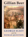 George Eliot and The Woman Question