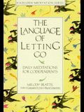 The Language of Letting Go: Daily Meditations for Co-Dependents (Hazelden Meditation Series)