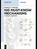 Organic Chemistry: 100 Must-Know Mechanisms