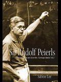 Sir Rudolf Peierls: Selected Private and Scientific Correspondence (Volume 2)