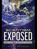 Scientism Exposed: Hiding The True Creator Of Creation