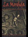 Malcolm Lowry's La Mordida: A Scholarly Edition