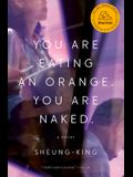 You Are Eating an Orange. You Are Naked.