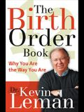 Birth Order Book, The: Why You Are the Way You Are
