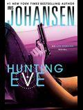 Hunting Eve: An Eve Duncan Novel