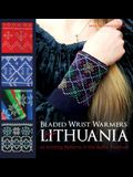 Beaded Wrist Warmers from Lithuania: 63 Knitting Patterns in the Baltic Tradition