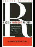 Racism Without Racists: Color-Blind Racism and the Persistence of Racial Inequality in the United States