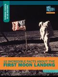 12 Incredible Facts about the First Moon Landing