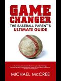 GameChanger: The Baseball Parent's Ultimate Guide