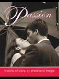 Passion: Visions Of Love, In Word And Image (Miniature Editions)