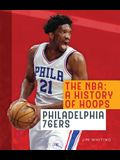 The NBA: A History of Hoops: Philadelphia 76ers