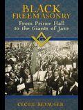 Black Freemasonry: From Prince Hall to the Giants of Jazz