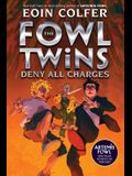 The Fowl Twins Deny All Charges (a Fowl Twins Novel, Book 2)