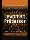 The Feynman Processor: Quantum Entanglement and the Computing Revolution