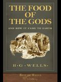 Best of Wells: The Food of the Gods and How It Came to Earth (Illustrated)