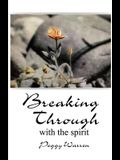 Breaking Through with the Spirit