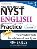 New York State Test Prep: Grade 3 English Language Arts Literacy (ELA) Practice Workbook and Full-length Online Assessments: NYST Study Guide
