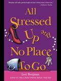 All Stressed Up and No Place To Go