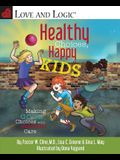 Healthy Choices, Happy Kids: Making Good Choices with Everyday Care