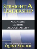 Straight a Leadership: Alignment, Action, Accountability
