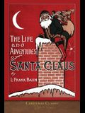 Christmas Classic: The Life and Adventures of Santa Claus (Illustrated)