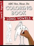 ABC See, Hear, Do Level 5: Coloring Book, Long Vowels