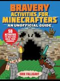 Bravery Activities for Minecrafters Activity Book: More Than 50 Activities to Help Kids Build Their Courage!