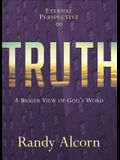 Truth: A Bigger View of God's Word