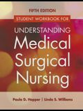 Student Workbook for Understanding Medical Surgical Nursing (Revised)