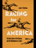 Racing for America: The Horse Race of the Century and the Redemption of a Sport