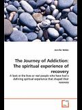 The Journey of Addiction: The spiritual experience of recovery