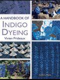 A Handbook of Indigo Dyeing: Re-Issue