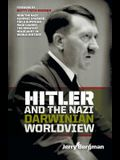 Hitler and the Nazi Darwinian Worldview: How the Nazi Eugenic Crusade for a Superior Race Caused the Greatest Holocaust in World History