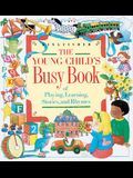 The Young Child's Busy Book of Playing, Learning, Stories, and Rhymes