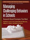 Managing Challenging Behaviors in Schools: Research-Based Strategies That Work