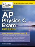 Cracking the AP Physics C Exam, 2020 Edition: Practice Tests & Proven Techniques to Help You Score a 5