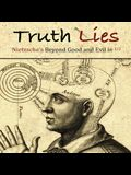 Truth Lies: Nietzsche's Beyond Good and Evil in Half