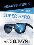 Misadventures with a Super Hero (Misadventures Series)