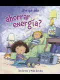Por Que Debo Ahorrar Energia?