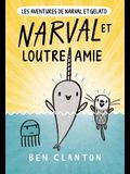 Narval Et Loutre Amie = Narwhal's Otter Friend