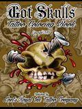 Got Skulls Tattoo Coloring Book: Tattoo Coloring Book of Skulls