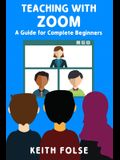 Teaching with Zoom: A Guide for Complete Beginners