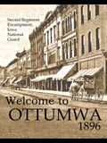 Welcome to Ottumwa 1896: Second Regiment Encampment Iowa National Guard