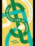 The Social Life of Money