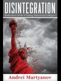 Disintegration: Indicators of the Coming American Collapse