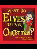 What Do Elves Get For Christmas?