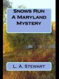 Snows Run A Maryland Mystery