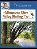 The Minnesota River Valley Birding Trail: A Guide to Great Birding Along the Minnesota River (Audobon Minnesota: An Audobon Birding Guide)