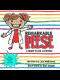 Remarkable Reese: I Want to Be a Dentist